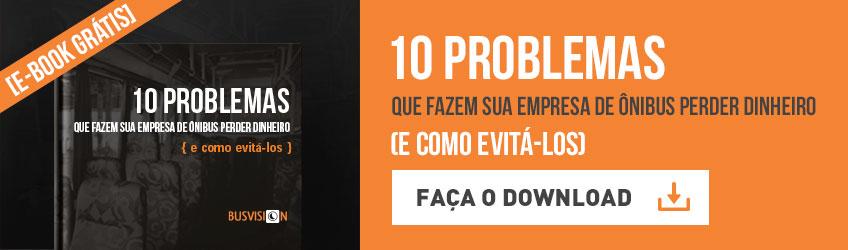 CTA_E-BOOK_10-problemas-que-fazem-sua-empresa-de-onibus-perder-dinheiro