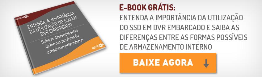 Entenda a importância da utilização do SSD em DVR embarcado: Saiba as diferenças entre as formas possíveis de armazenamento interno